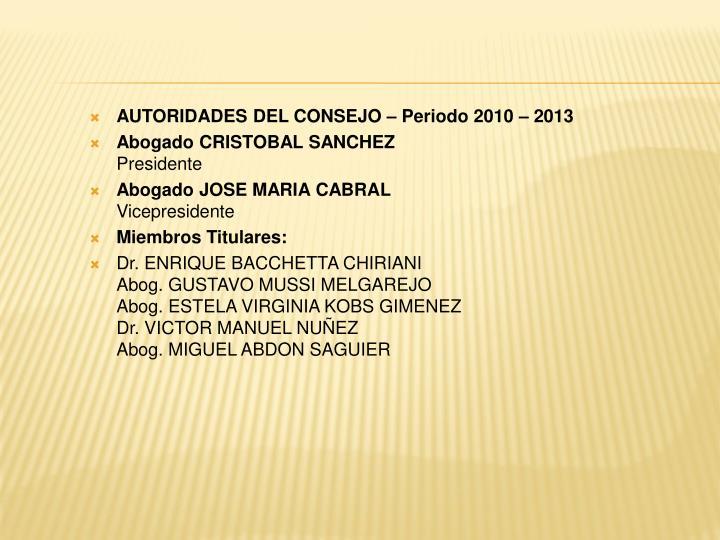 AUTORIDADES DEL CONSEJO – Periodo 2010 – 2013