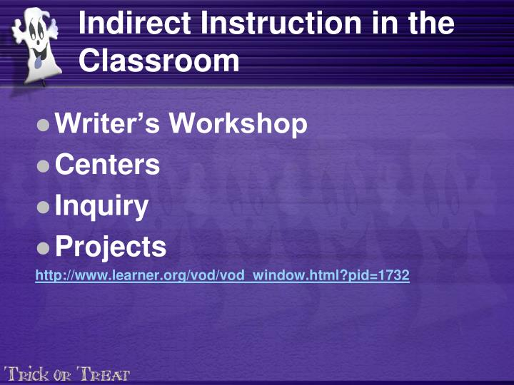 Indirect Instruction in the Classroom