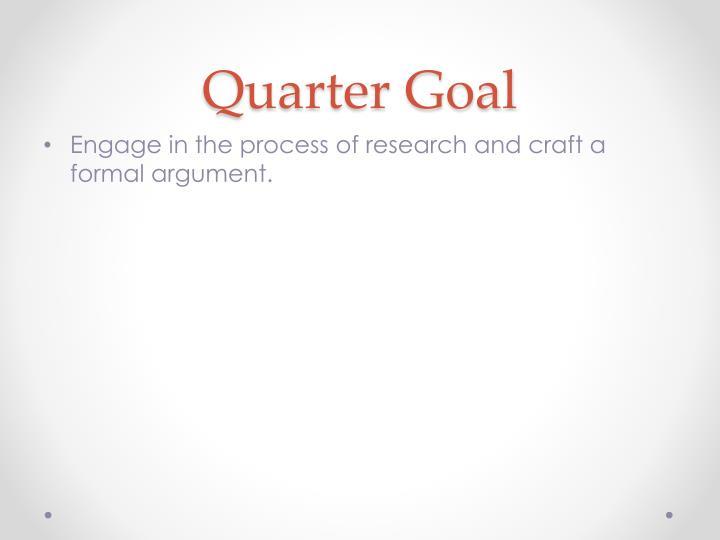 Quarter Goal