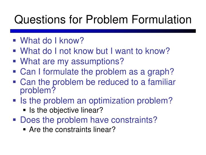 Questions for Problem Formulation