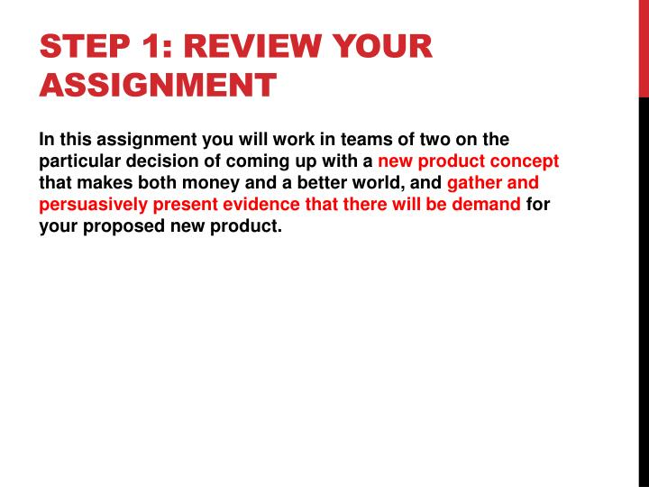 Step 1: Review your assignment