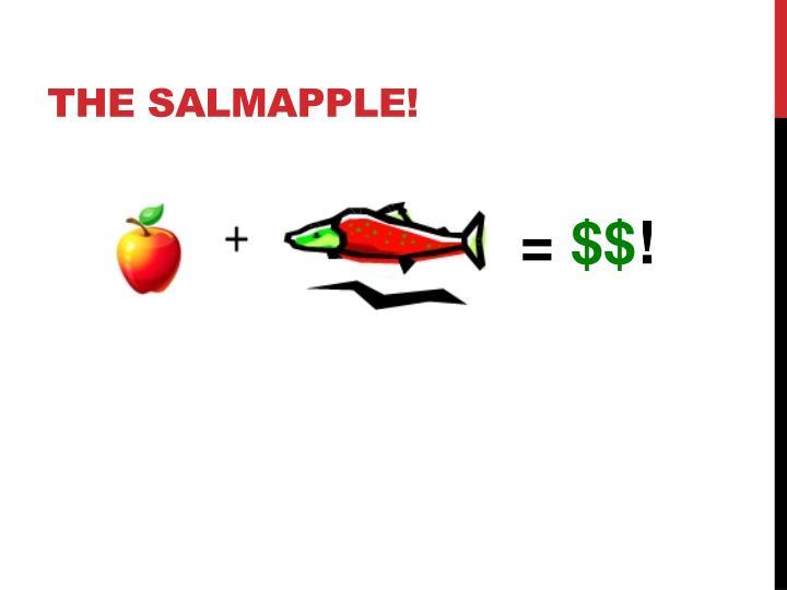 The SalmApple!