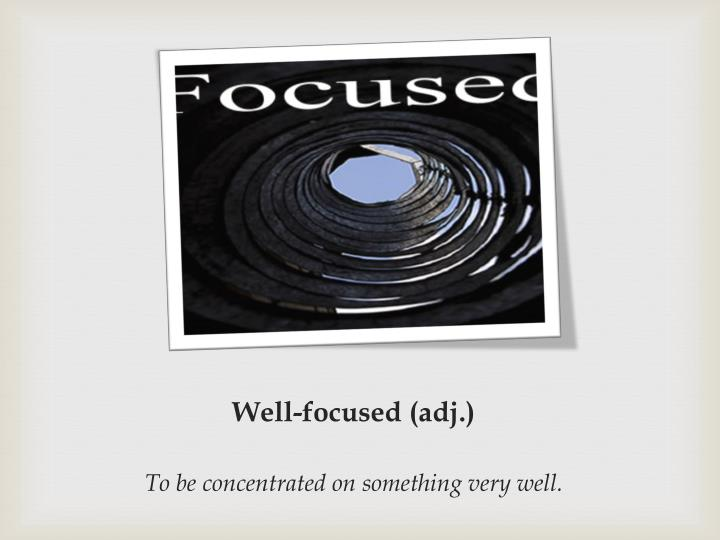 Well-focused