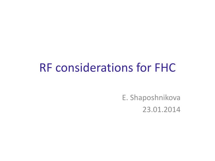 Rf considerations for fhc