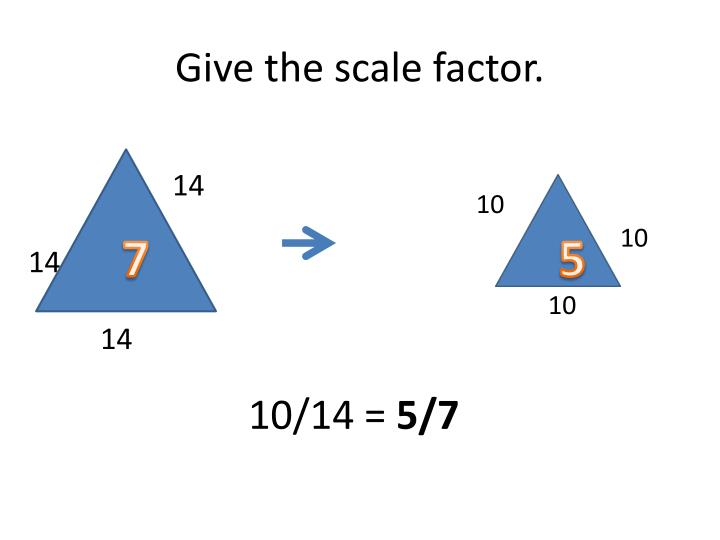 Give the scale factor1