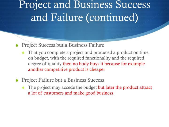 Project and Business Success and Failure (continued)