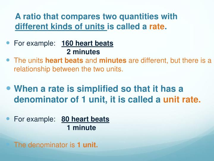A ratio that compares two quantities with different kinds of units is called a rate