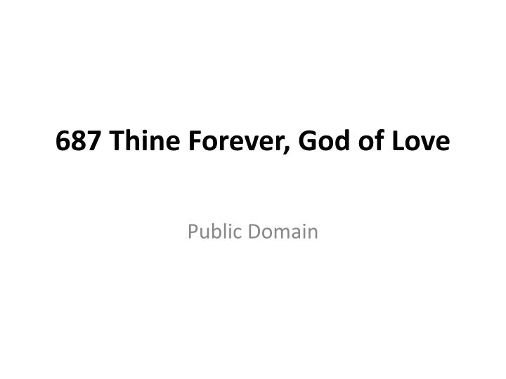 687 thine forever god of love