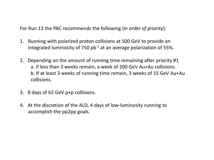 For Run 13 the PAC recommends the following (