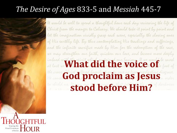 What did the voice of God proclaim as Jesus stood before Him?