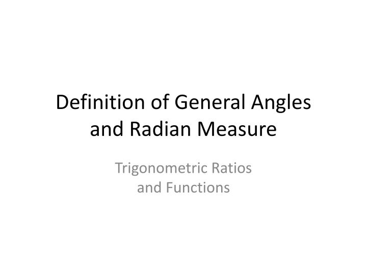 Definition of general angles and radian measure
