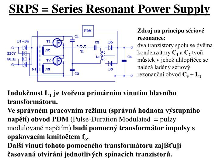 SRPS = Series Resonant Power Supply