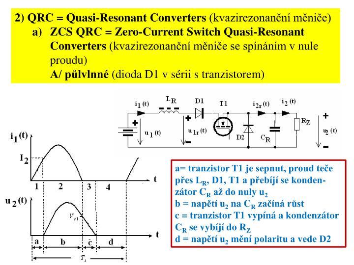 2) QRC = Quasi-Resonant Converters
