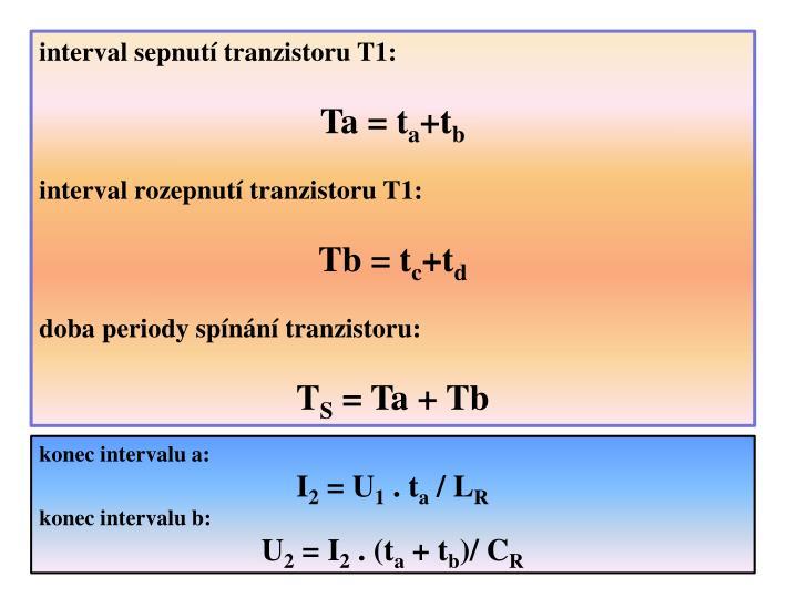 interval sepnutí tranzistoru T1: