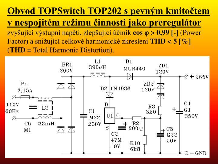 Obvod TOPSwitch TOP202 s pevným kmitočtem v nespojitém režimu činnosti jako preregulátor