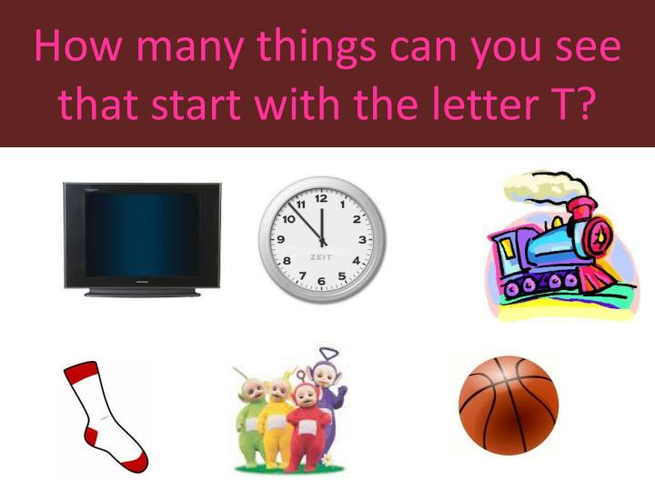 How many things can you see that start with the letter T?