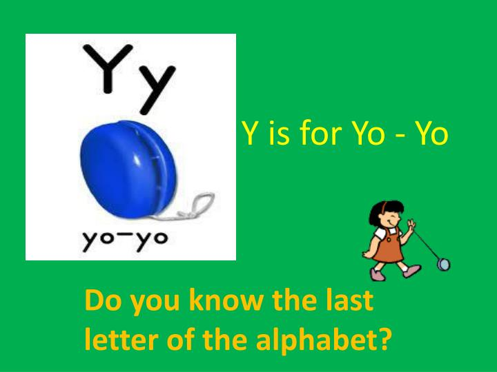 Y is for