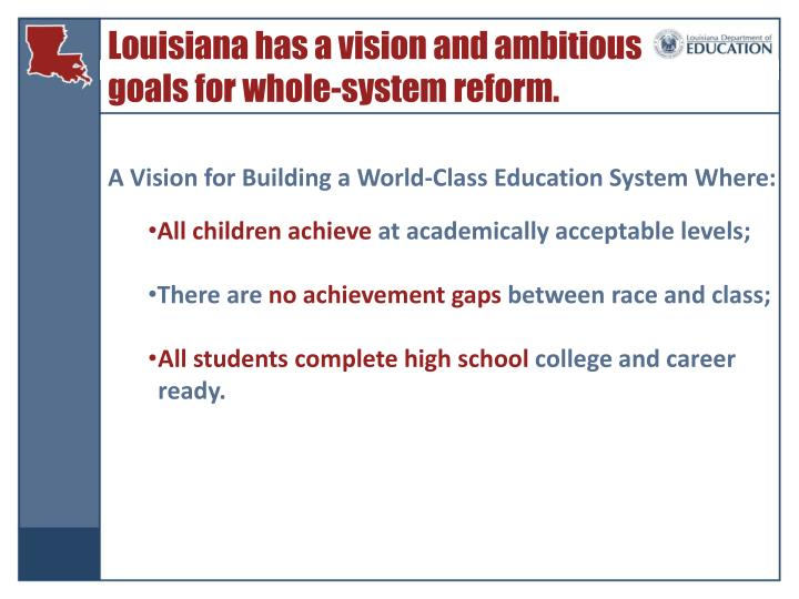 Louisiana has a vision and ambitious