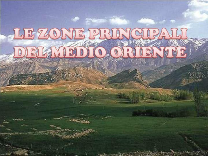 LE ZONE PRINCIPALI DEL MEDIO ORIENTE