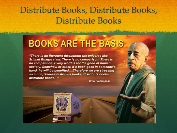Distribute Books, Distribute Books, Distribute Books