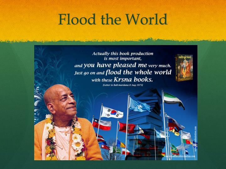 Flood the World