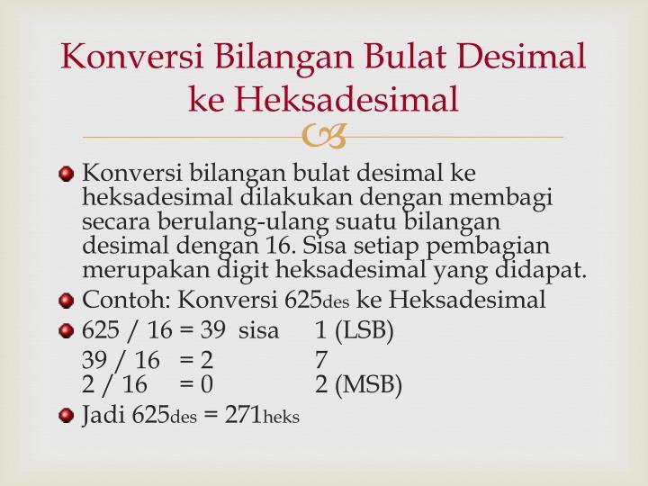Konversi Bilangan Bulat Desimal ke Heksadesimal