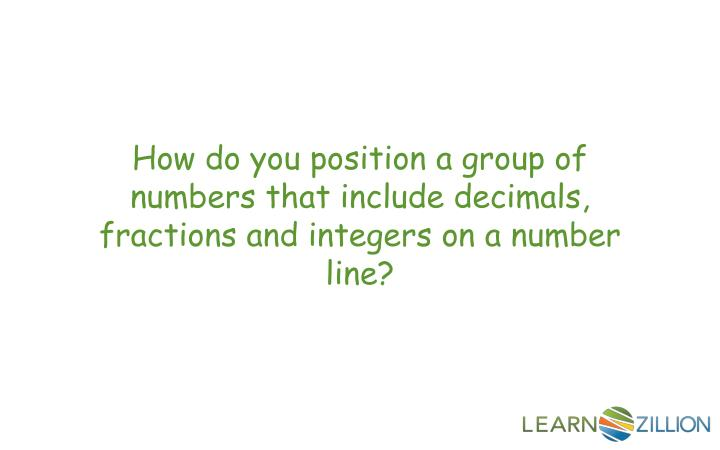 How do you position a group of numbers that include decimals, fractions and integers on a number lin...