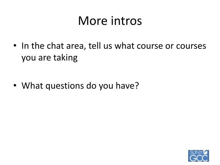 More intros