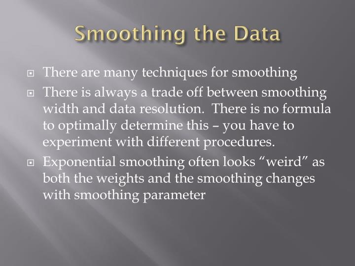 Smoothing the Data