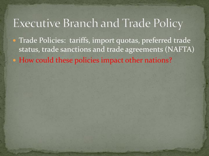 Executive Branch and Trade Policy