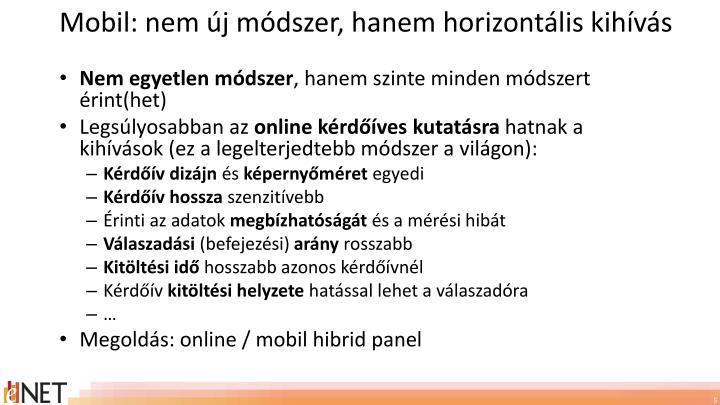 Mobil: nem új módszer, hanem horizontális kihívás