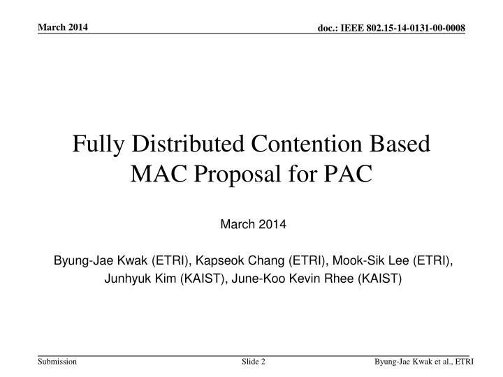 Fully Distributed Contention Based MAC Proposal for PAC