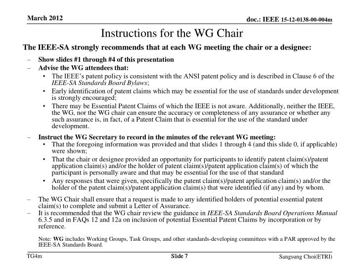 The IEEE-SA strongly recommends that at each WG meeting the chair or a designee: