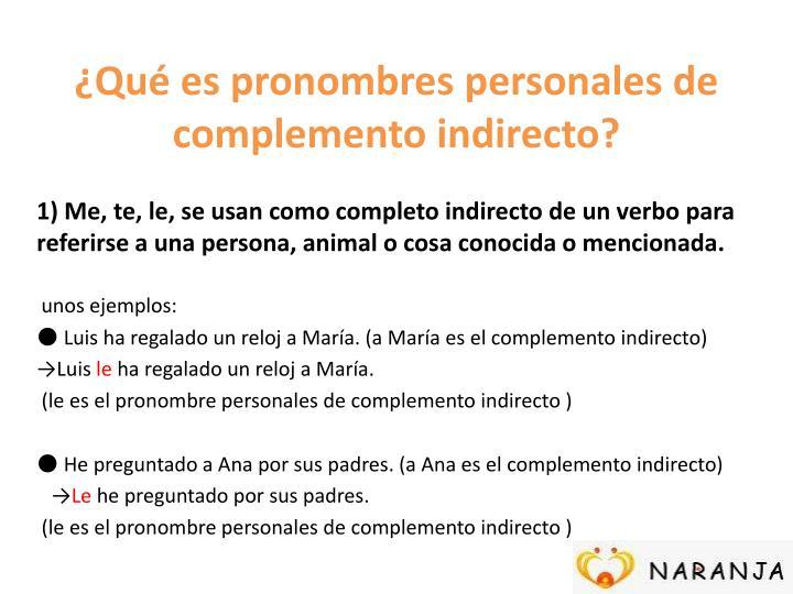 ¿Qué es pronombres personales de complemento indirecto?