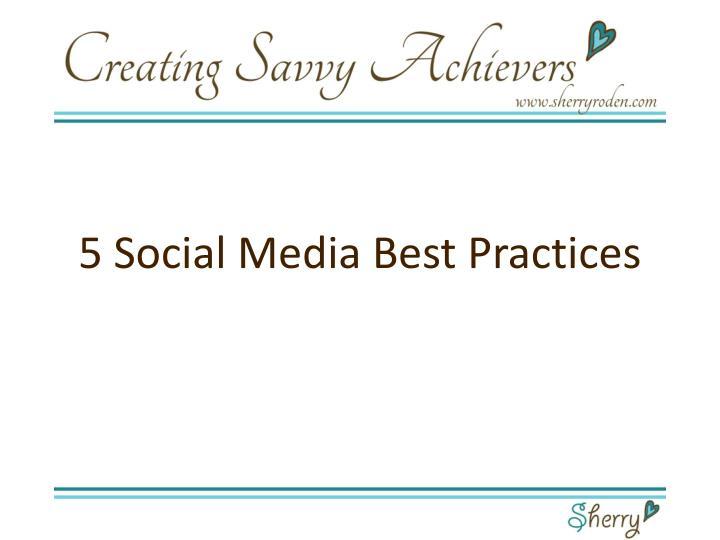 5 Social Media Best Practices