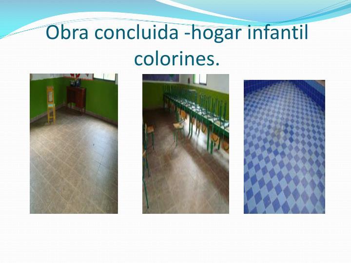 Obra concluida -hogar infantil colorines.