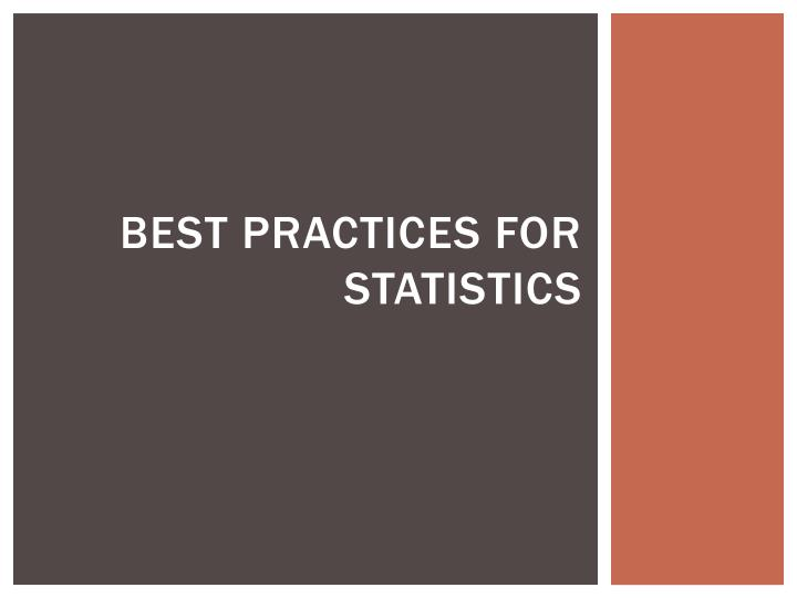 Best practices for statistics
