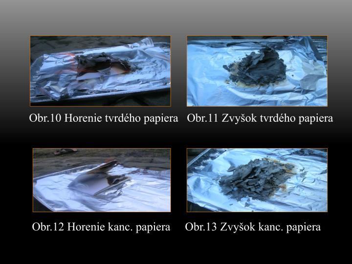 Obr.10 Horenie tvrdého papiera   Obr.11 Zvyšok tvrdého papiera