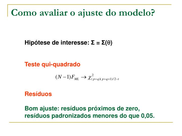 Como avaliar o ajuste do modelo?