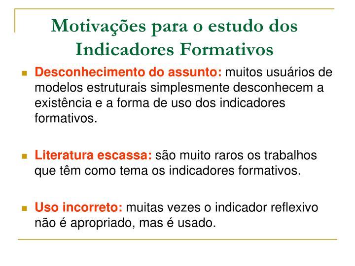 Motivações para o estudo dos Indicadores Formativos