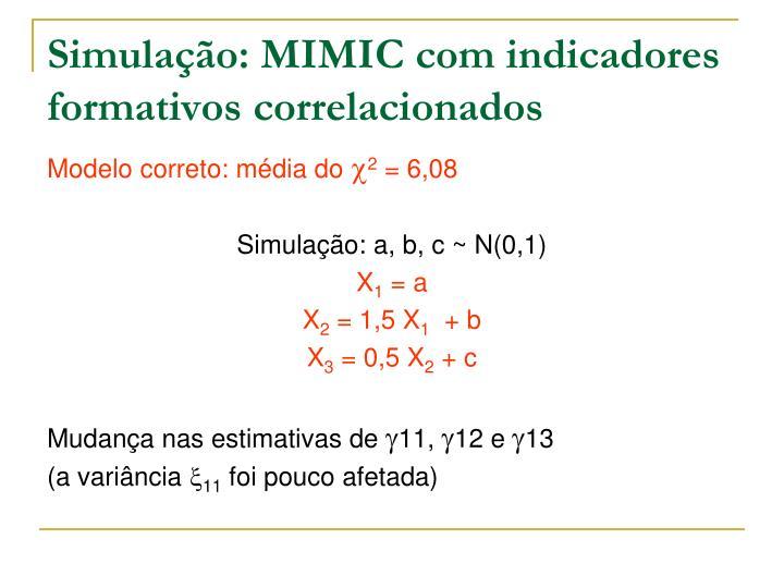 Simulação: MIMIC com indicadores formativos correlacionados