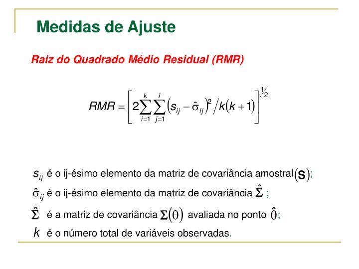 Raiz do Quadrado Médio Residual (RMR)