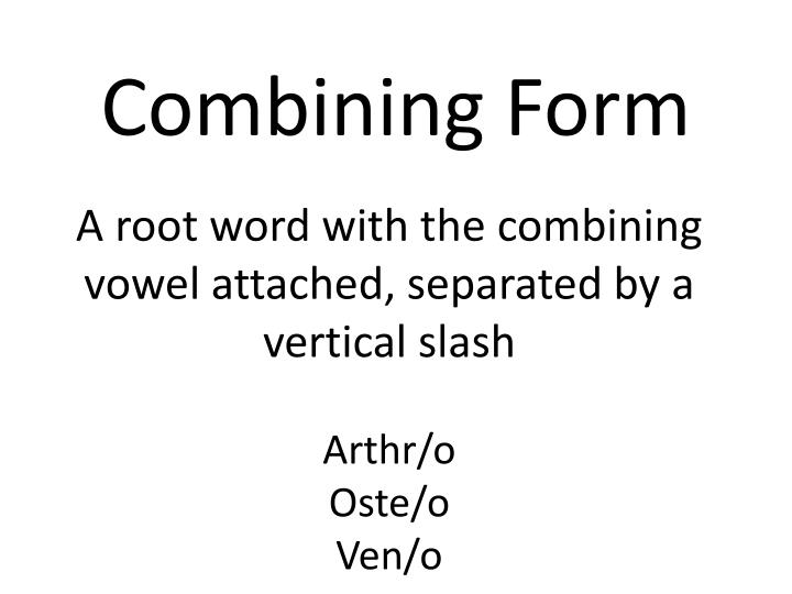 Combining Form