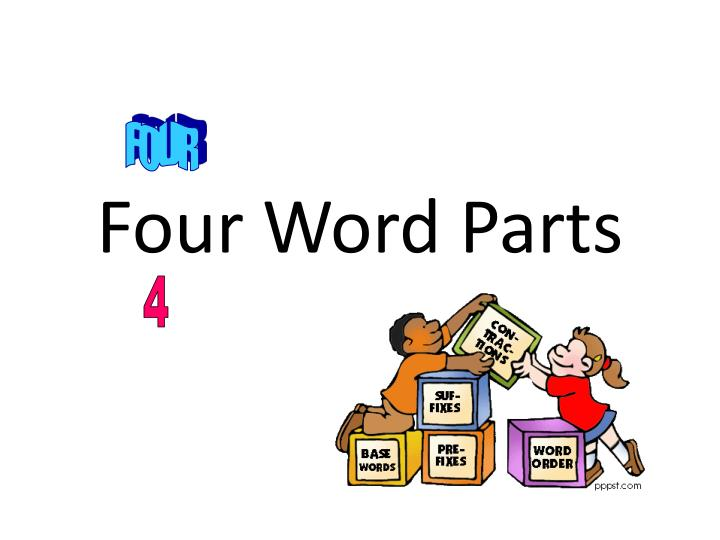 Four word parts