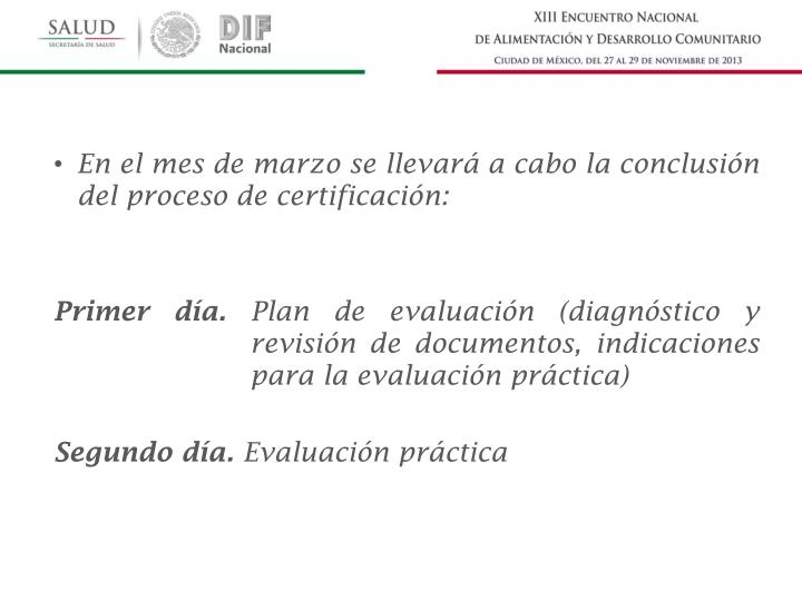 En el mes de marzo se llevará a cabo la conclusión del proceso de certificación: