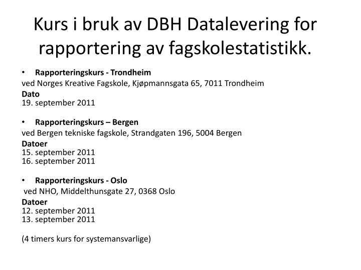 Kurs i bruk av DBH Datalevering for rapportering av fagskolestatistikk.