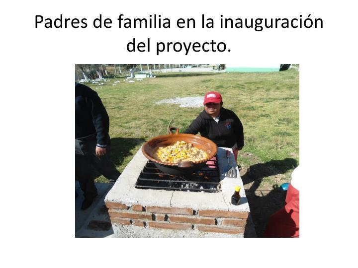 Padres de familia en la inauguración del proyecto.