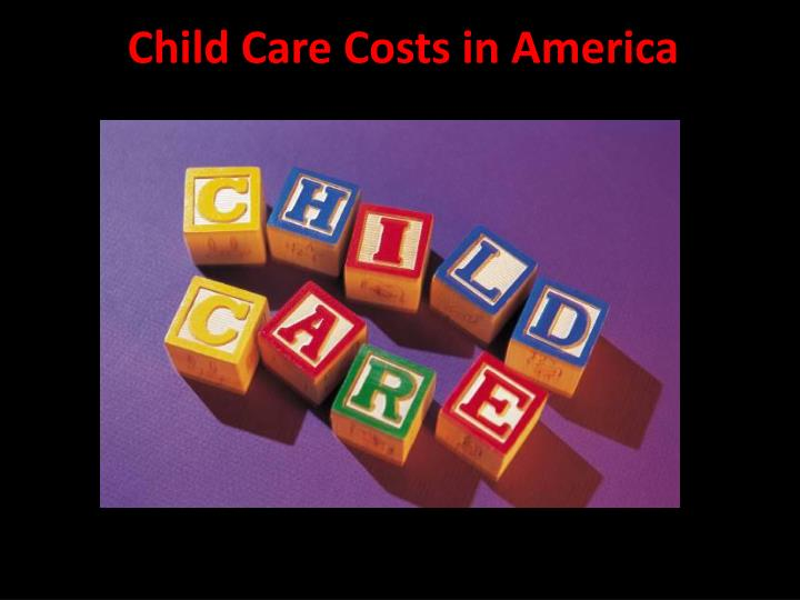 Child Care Costs in America