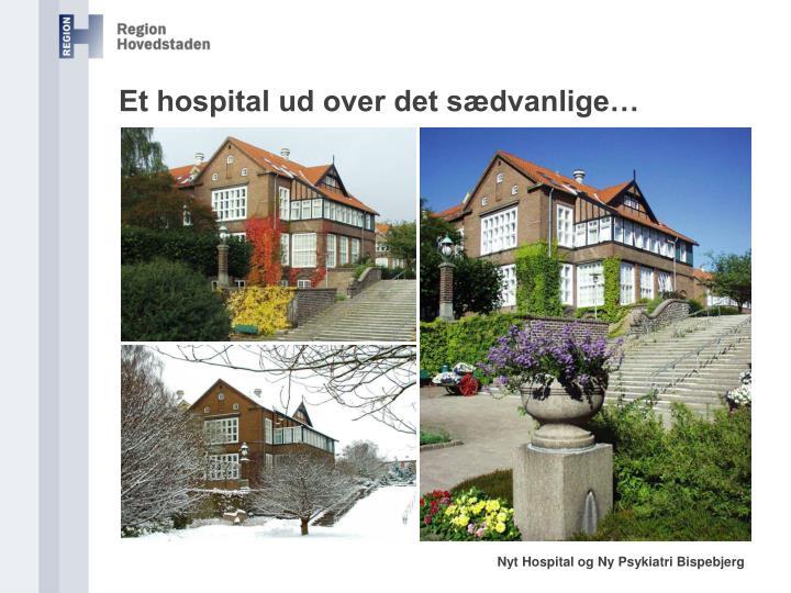 Et hospital ud over det sædvanlige…