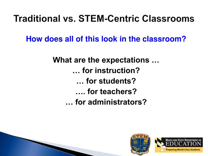 Traditional vs. STEM-Centric Classrooms